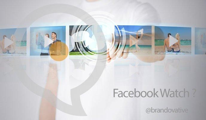 Facebook Watch, Brandovative, Social Media