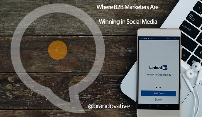 Where B2B Marketers Are Winning in Social Media